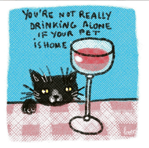 Cat - You'Re NeT REALLY DRINKING AtoNE F YOUR Per 0