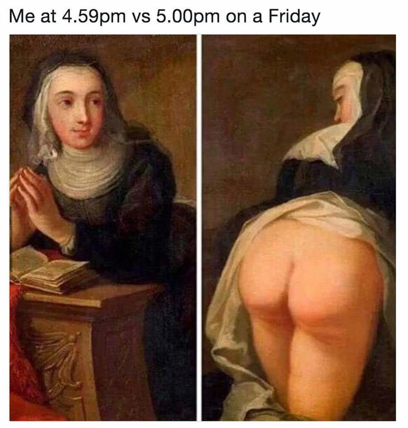 meme - Portrait - Me at 4.59pm vs 5.00pm on a Friday