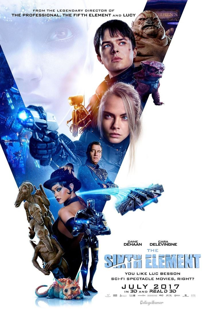 Movie - FROM THE LEGENDARY DIRECTOR OF ORBEN'S THE PROFESSIONAL, THE FIFTH ELEMENT AND LUCY DANE DEHAAN CARA DELEVINGNE THE SHTH ELEMENT YOU LIKE LUC BESSON SCI-FI SPECTACLE MOVIES, RIGHT? JULY 20 17 IN 3D AND REALD 3D m STX CollegeHumon