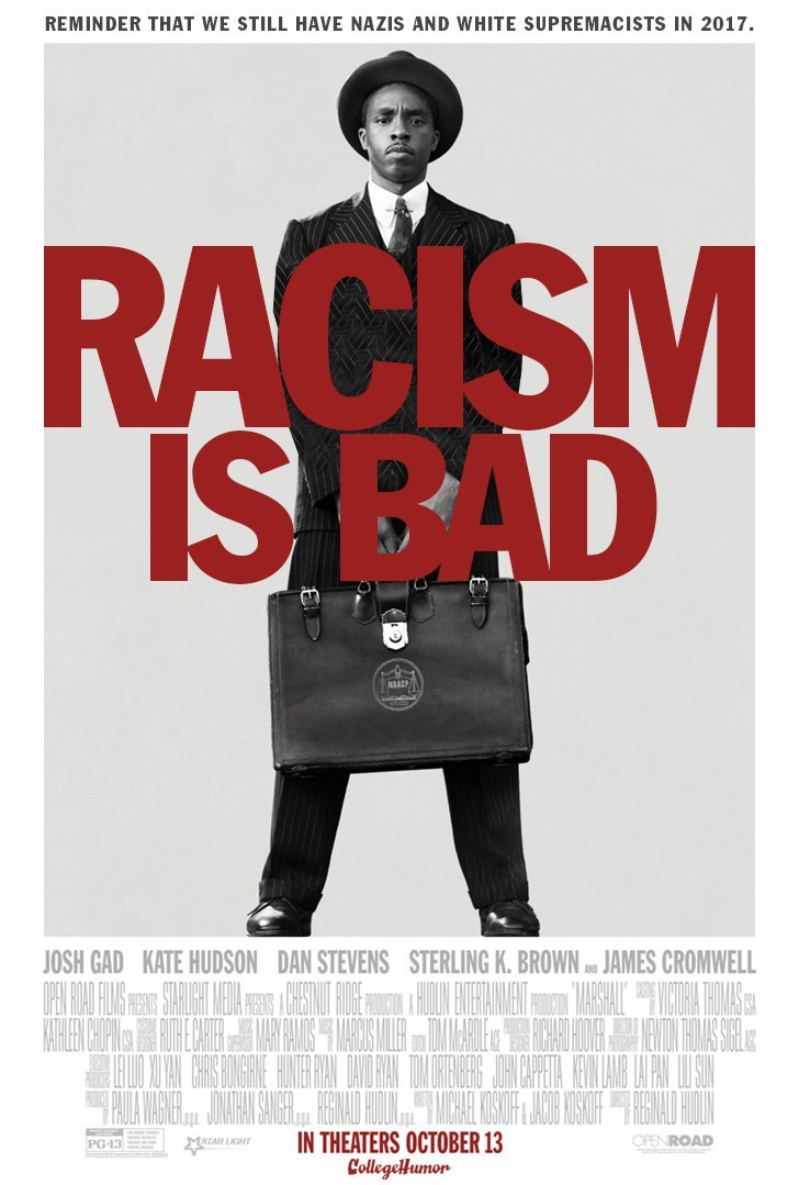 Poster - REMINDER THAT WE STILL HAVE NAZIS AND WHITE SUPREMACISTS IN 2017 RACISM IS BAD NAACP JOSH GAD KATE HUDSON DAN STEVENS STERLING K. BROWN A JAMES CROMWELL VATHEN CHOWISEEAMIS AIR LIPAN WSIM IN THEATERS OCTOBER 13 CollegeHumor OPENROAD MSIAR LIGHT PG-13