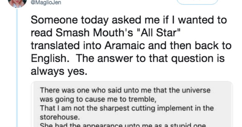"Lyrics to Smash Mouth's ""All Star"" but translated into Aramaic and back into English."