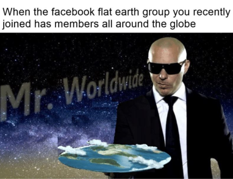 meme about pitbull being part of the flat earth society
