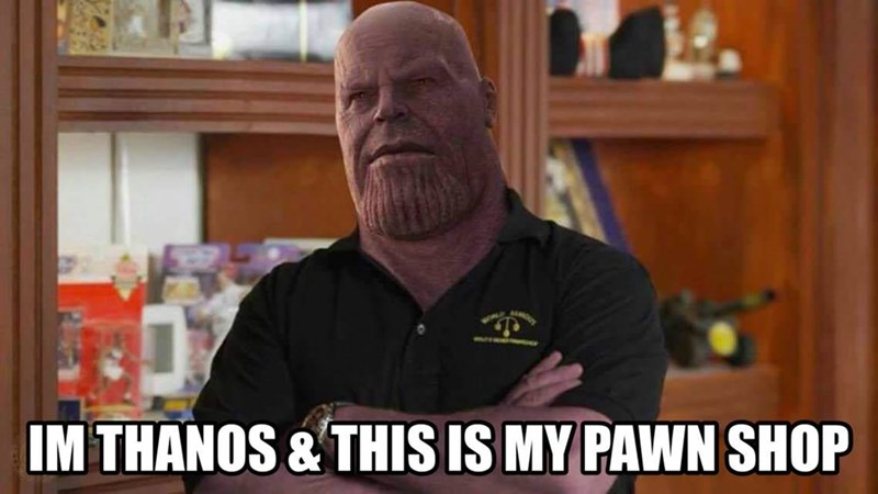 Photo caption - IM THANOS &THIS IS MY PAWN SHOP