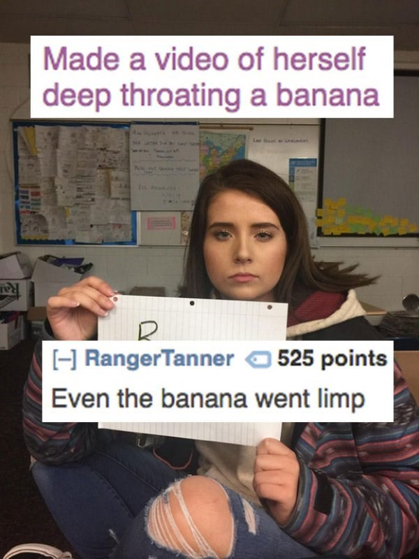 Text - Made a video of herself deep throating a banana s on www. Ra 525 points H RangerTanner Even the banana went limp