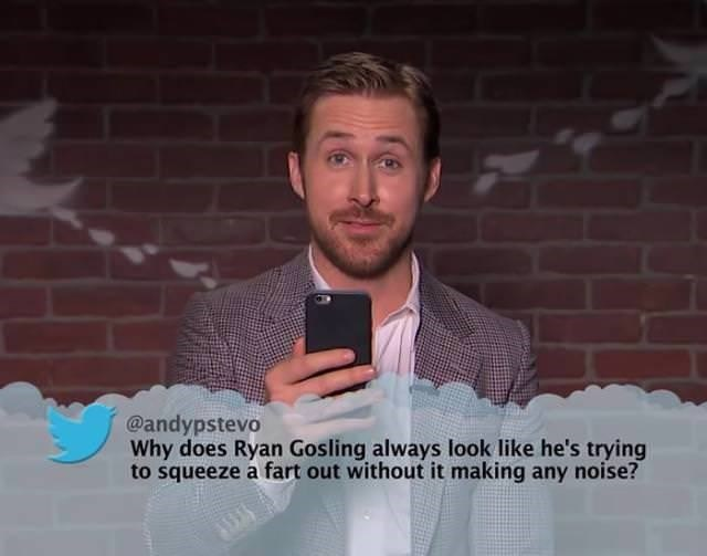 Forehead - @andypstevo Why does Ryan Gosling always look like he's trying to squeeze a fart out without it making any noise?