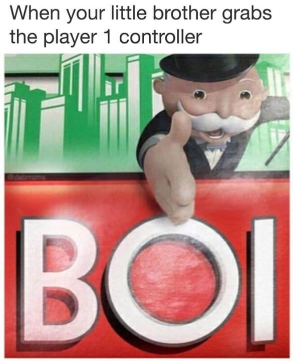 Cartoon - When your little brother grabs the player 1 controller BOI