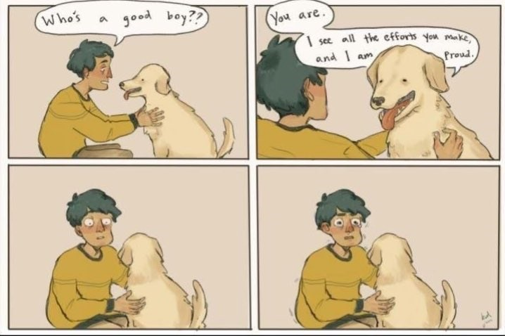 Cartoon - who's a good boy?? You are see all the efforts you make and Proud Am