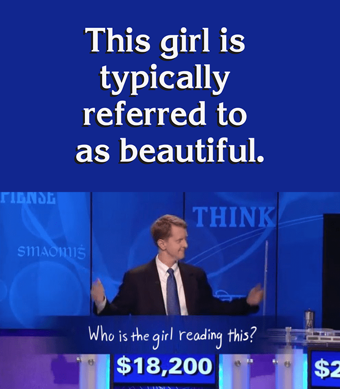 Funny and wholesome the girl who is reading this meme, jeopardy.
