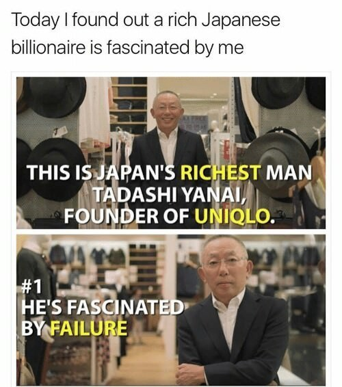 Funny meme about Japanese founder of Uniqlo being fascinated by failure.