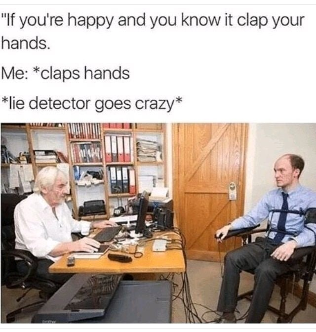 Funny meme about lying about being happy.