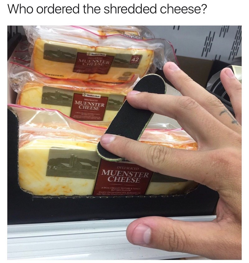 Funny pun meme about shredded cheese, tech deck on muenster cheese.