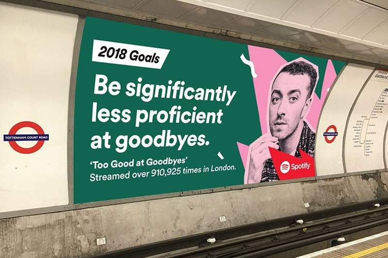 Advertising - 2018 Goals Estunr Be significantly less proficient at goodbyes. TOTTENHAM COoURT ROAD 'Too Good at Goodbyes' Streamed over 910,925 times in London. Spotify