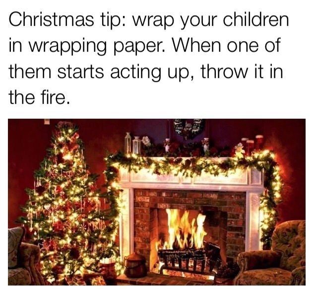 Funny meme about throwing children in the fire around christmas