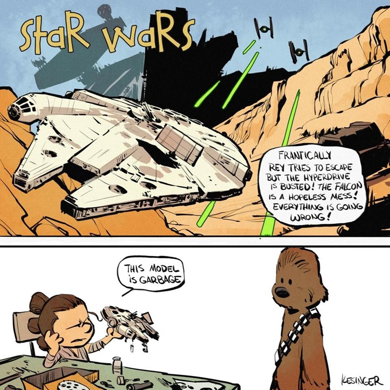 Cartoon - StaR WaRS FRANTICALLY REY TRIES TO ESCAPE BUT THE HYPERDRIVE IS BUSTED! THE FALCON IS A HOPELESS NESS EVERYTHING IS GOING WRONG! THIS MODEL is GARBAGE LESINGER