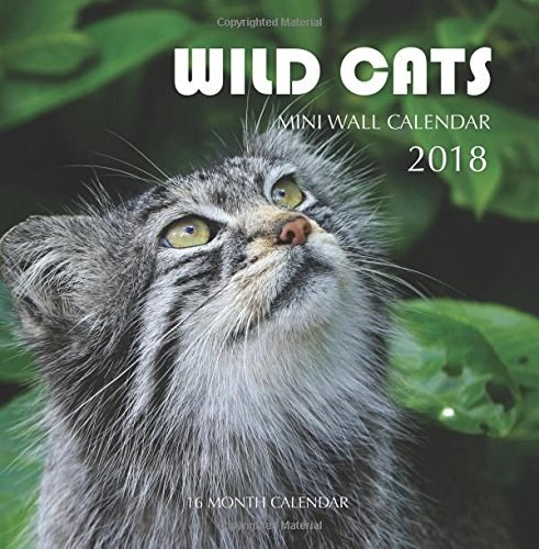 Cat - Copyrighted Material WILD CATS MINI WALL CALENDAR 2018 16 MONTH CALENDAR Material