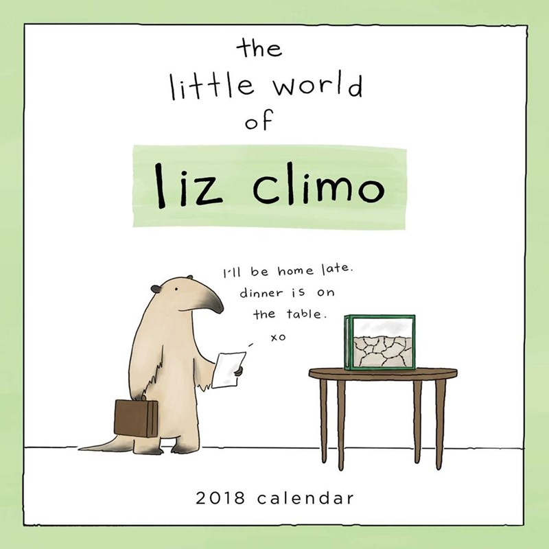 Text - the little world of liz climo ll be home late. dinner is on the table. 2018 calendar