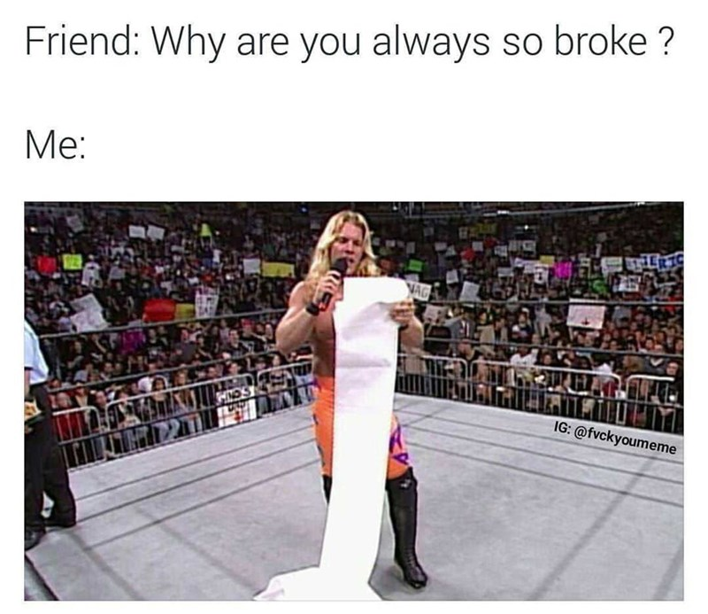 Product - Friend: Why are you always so broke? Me: VAG IG: @fvckyoumeme