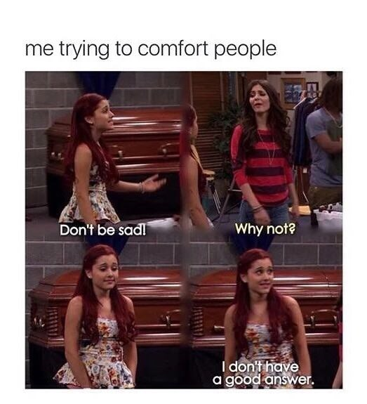 Dress - me trying to comfort people Don't be sad Why not? I don't have a good answer. R