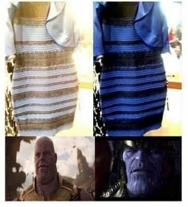Funny thanos meme that compares his change to the dress debate. blue or gold. Etc.