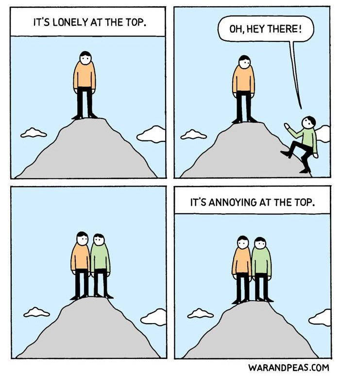 Cartoon - IT'S LONELY AT THE TOP OH, HEY THERE! TS ANNΟΥΙNG AT THE ΤOP. WARANDPEAS.COM