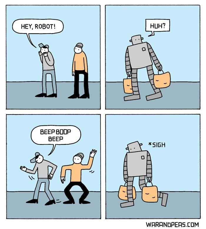 Cartoon - Нин? HEY, ROBOT! ВЕЕРВООР ВЕЕР *SIGH WARANDPEAS.COM