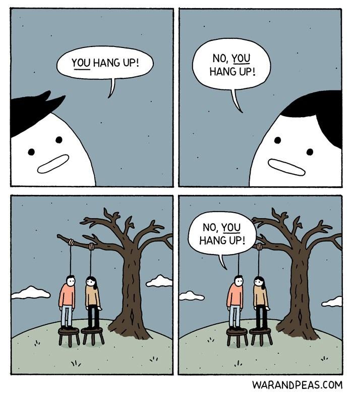 Cartoon - NO, YOU HANG UP! YOU HANG UP! NO, YOU HANG UP! WARANDPEAS.COM