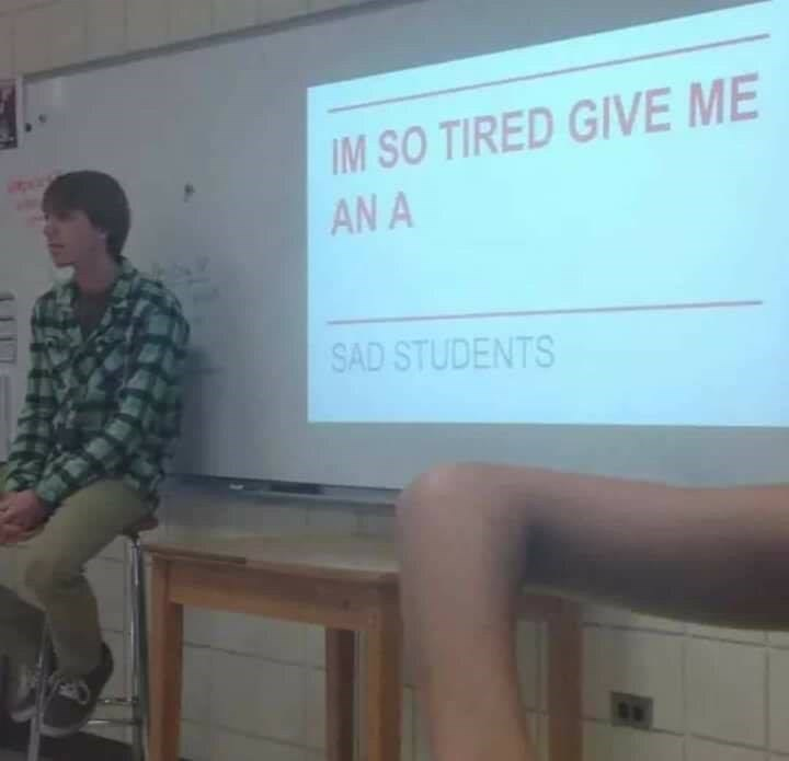 "Funny meme of a powerpoint presentation that says ""i'm so tired give me an A"""