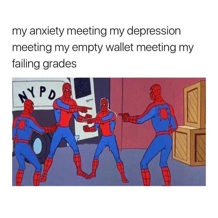 Funny meme about anxiety, grades, wallet, spider-man.