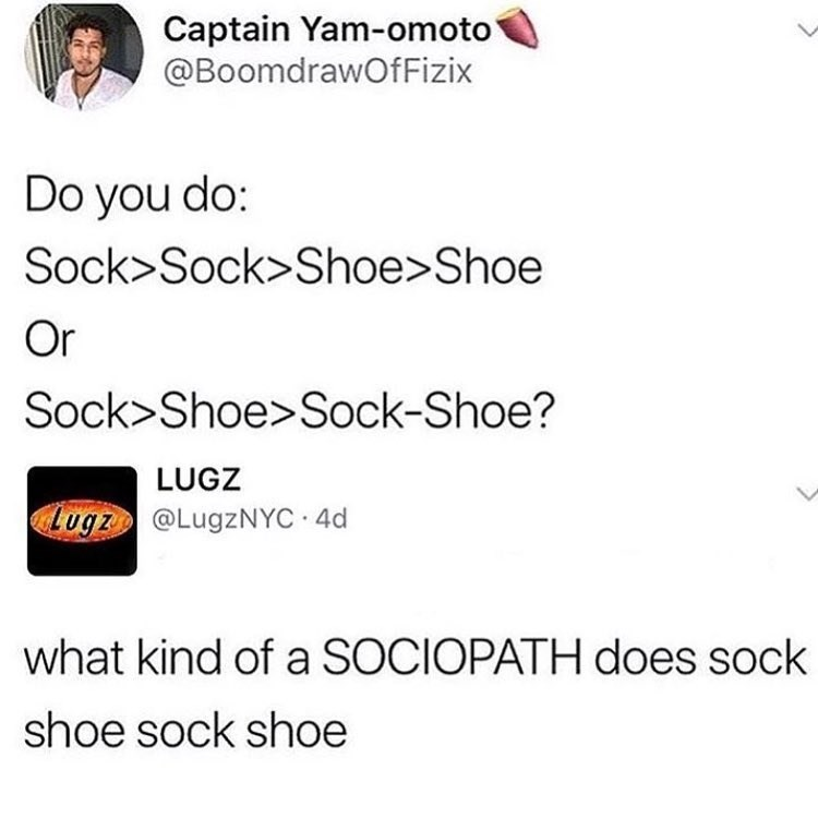 Funny meme about how people put on their socks and shoes.