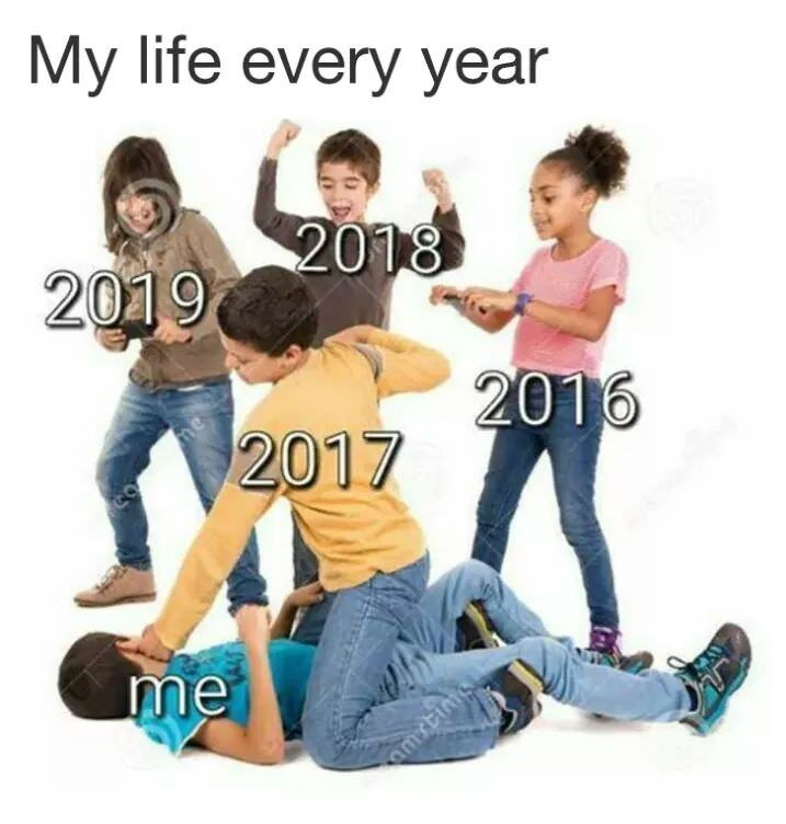 Fun - My life every year 2018 2019 2016 2017 me amstims