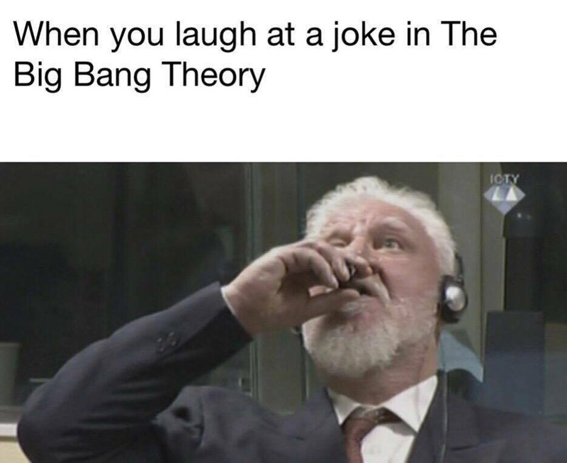 when you laugh at a joke in the big bang theory