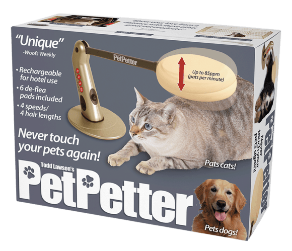 """Cat - """"Unique"""" PetPetter Up to 85ppm (pats per minute) Woofs Weekly Rechargeable for hotel use 6 de-flea pads included .4 speeds/ 4 hair lengths Never touch your pets again! Pats cats! PetPetter Todd Lawson's Pets dogs! BITer Nevex cauenyOur againt"""