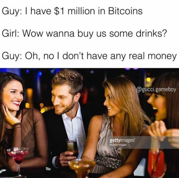 Product - Guy: I have $1 million in Bitcoins Girl: Wow wanna buy us some drinks? Guy: Oh, no I don't have any real money @gucci.gameboy gettyimages Hybrid Images