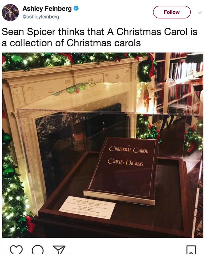 Wood - Ashley Feinberg Follow @ashleyfeinberg Sean Spicer thinks that A Christmas Carol is a collection of Christmas carols CHRISTMAS CAROL CHARLE'S DICKENS