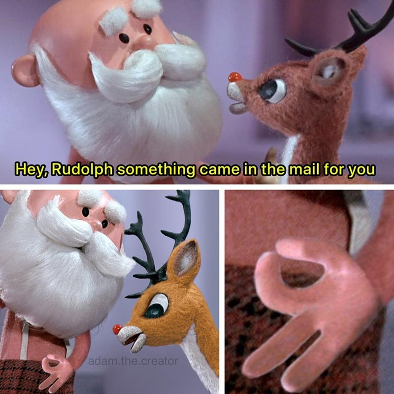 Stuffed toy - Hey, Rudolph something came in the mail for you adam.the.creator