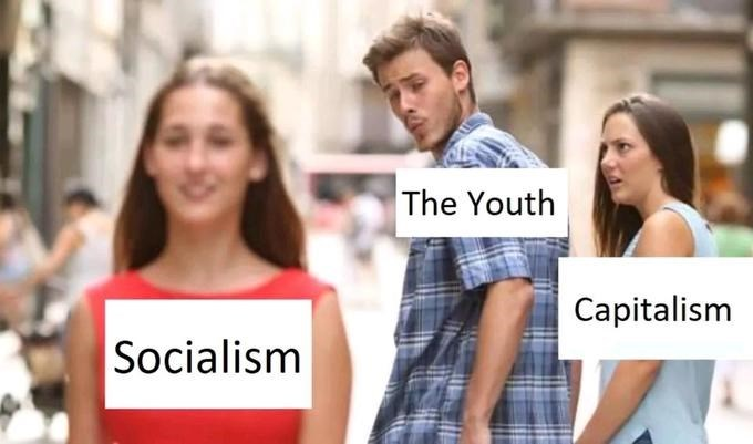 distracted boyfriend - Product - The Youth Capitalism |Socialism