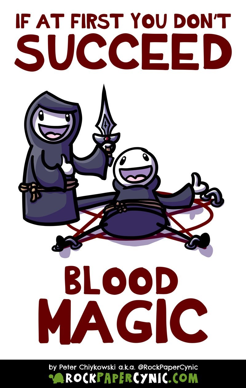web comic - Poster - IF AT FIRST YOU DON'T SUCCEED BLOOD MAGIC by Peter Chiykowski a.k.a. @RockPaperCynic ROCKPAPERCYNIC.COM