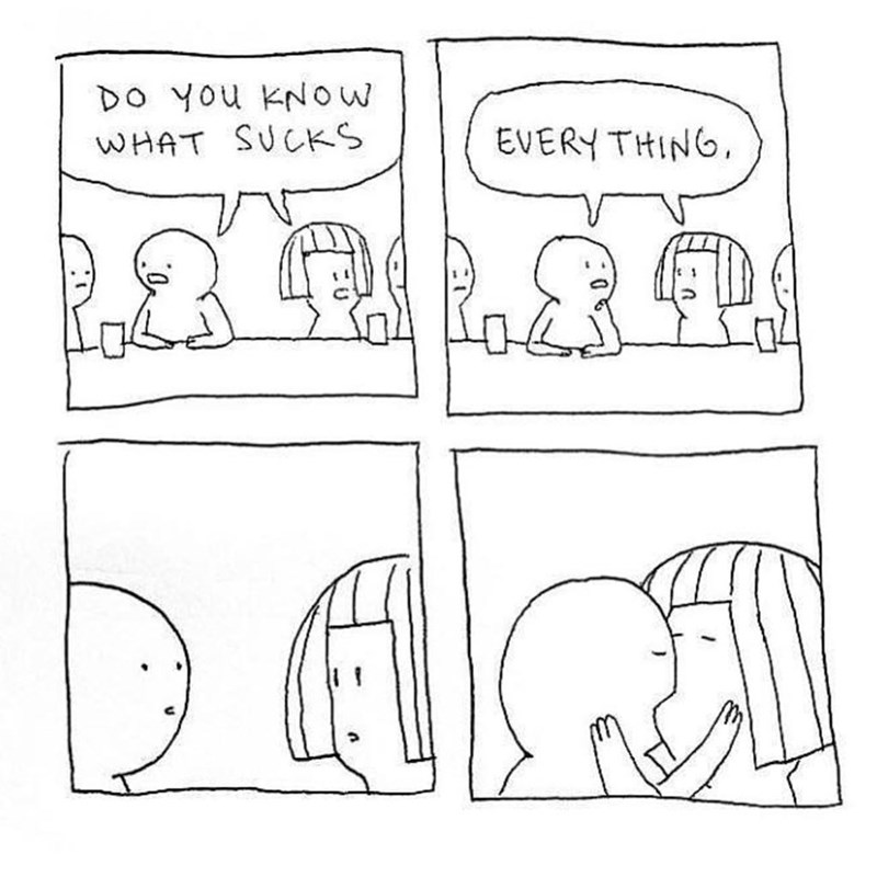 Funny web comic in which two people agree everything sucks and then they kiss.