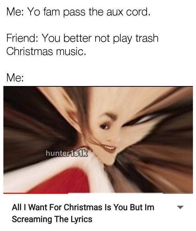 funny meme about playing christmas music.