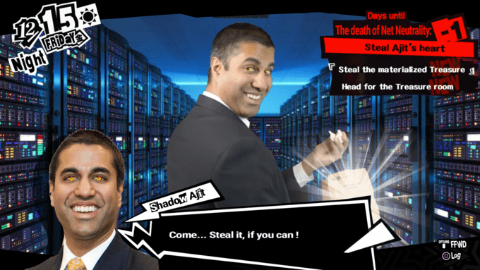 Product - 15 FRID Y Days until The death of Net Neutrality -1 Nignt Steal Ajit's heart Steal the materialized Treasure Head for the Treasure room лаеа ShadoW Ajit Come... Steal it, if you can ! FFWD Log ...