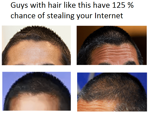 Hair - Guys with hair like this have 125 % chance of stealing your Internet