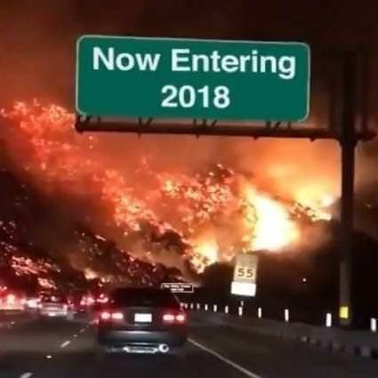 Funny meme about entering 2018, likened to the wildfires in california.