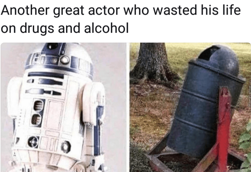 Funny meme abou r2d2 drinking and doing drugs and looking like a trash can.
