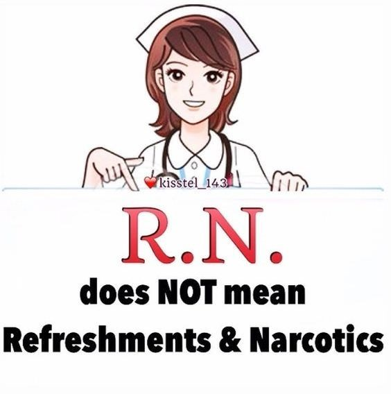 Text - kisstel 143 R.N does NOT mean Refreshments & Narcotics
