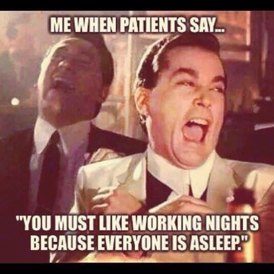 """Facial expression - ME WHEN PATIENTS SAY... """"YOU MUST LIKE WORKING NIGHTS BECAUSE EVERYONE IS ASLEEP"""""""
