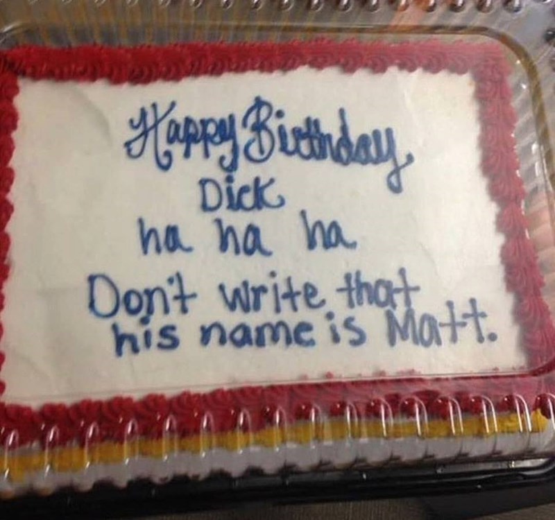 Funny meme about birthday cake where they call him dick but his real name is matt.