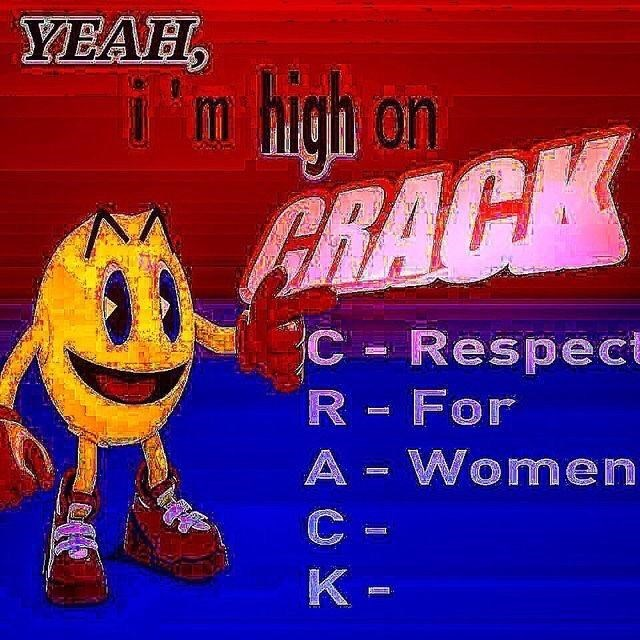 Cartoon - YEAH i'm high on PRACK C Respect R For A Women C - K -