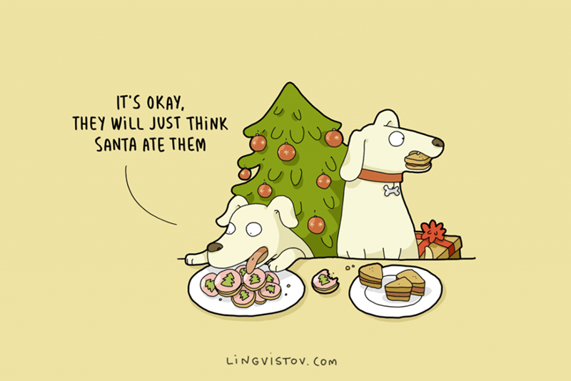 Cartoon - IT'S OKAY, THEY WILL JUST THINK SANTA ATE THEM LINGVISTOV. Com