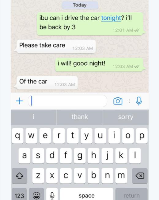 Text - Today ibu can i drive the car tonight? i'll be back by 3 12:01 AM 99 Please take care 12:03 AM i will! good night! 12:03 AM Of the car 12:03 AM thank sorry qwer t y u op asd fg h k v bn m х с X 123 space return N