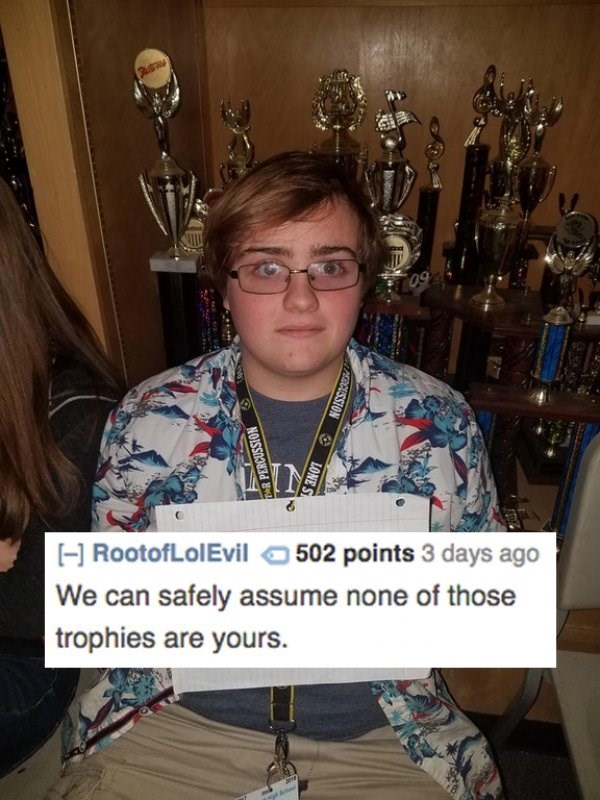 Photo caption - 60 502 points 3 days ago HRootofLolEvil We can safely assume none of those trophies are yours. PERCUSSION